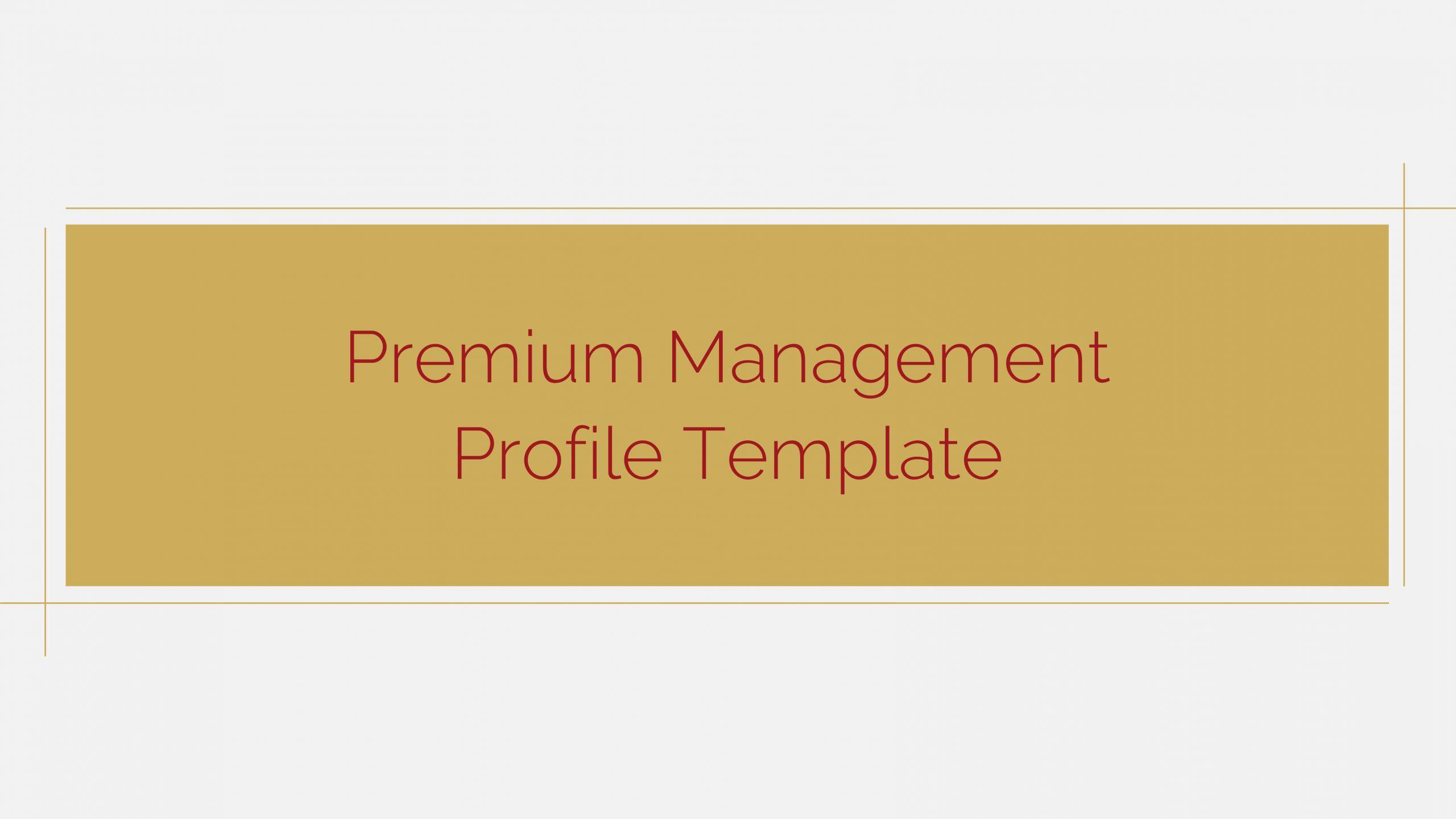 Download Free presentation template of Premium Management Profile